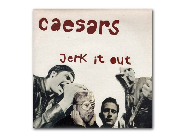 The Caesars - Jerk It Out
