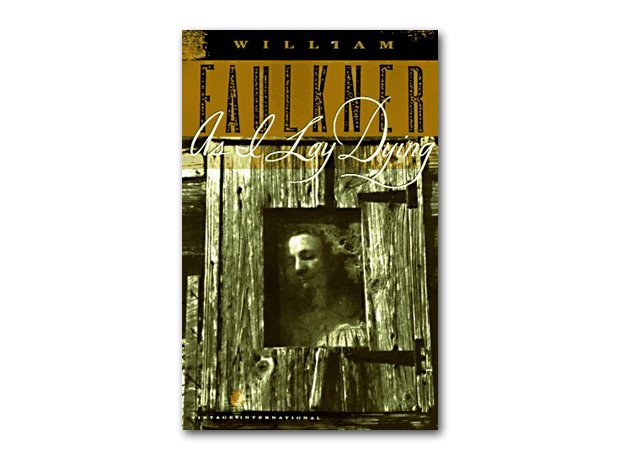 As I Lay Dying – William Faulkner, 1930