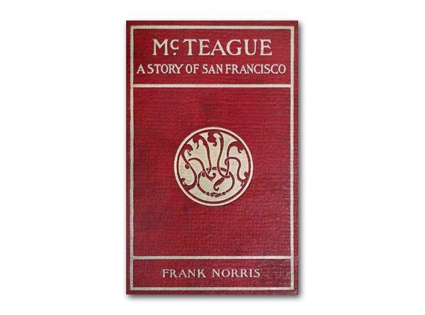 McTeague – Frank Norris, 1899