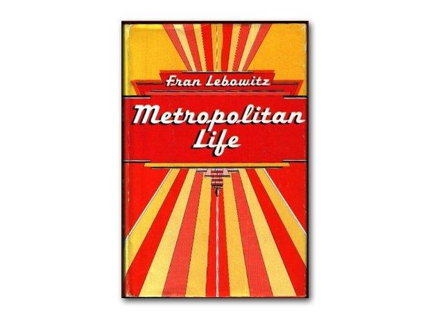 Metropolitan Life, Fran Lebowitz, 1978