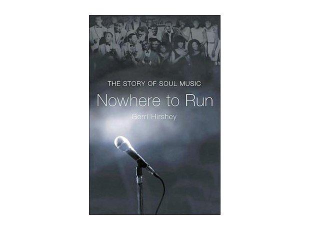 Nowhere To Run: The Story of Soul Music, Gerri Hir