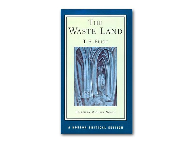 The Waste Land – T.S. Elliot, 1922