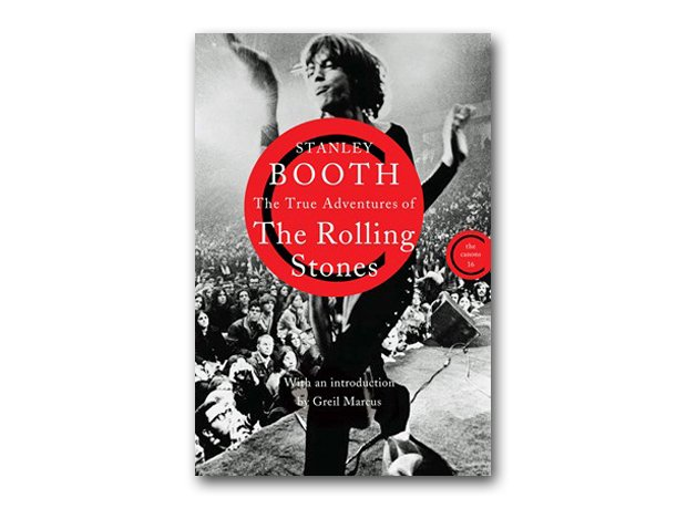 Stanley Booth - True Adventures Of The Rolling Stones