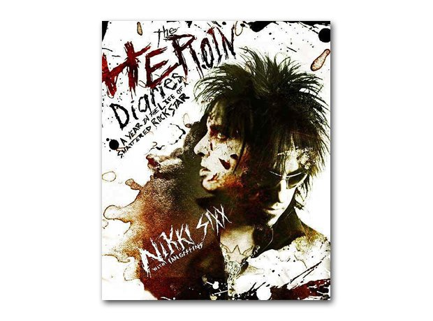 Nikki Sixx - The Heroin Diaries