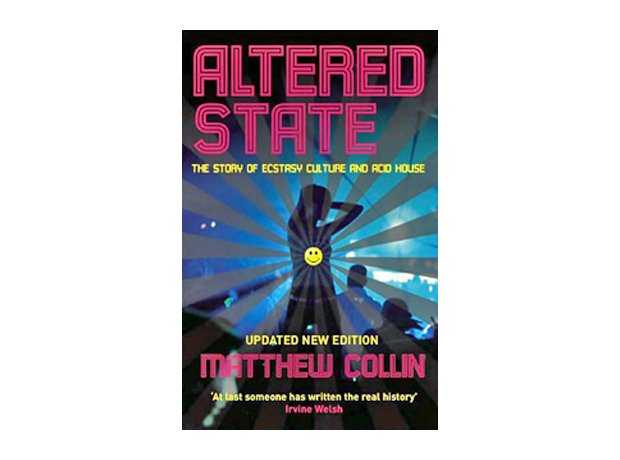 Matthew collin altered state the story of ecstasy for Best acid house albums