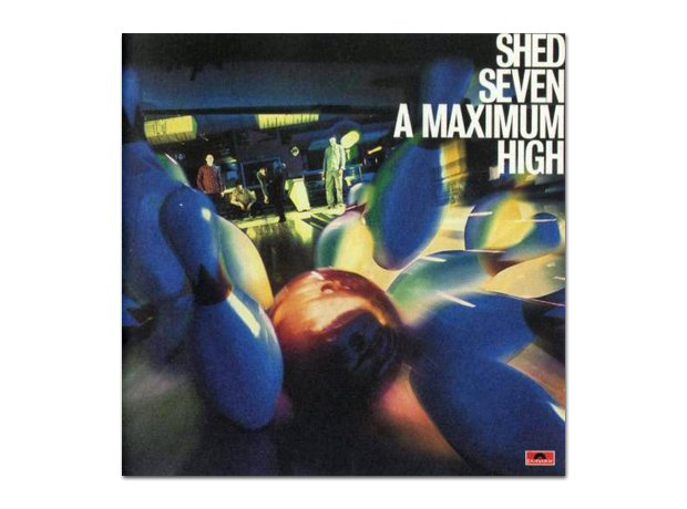 Shed Seven - Maximum High