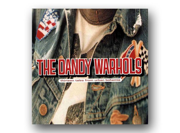 The Dandy Warhols - Thirteen Tales Of Urban Bohemi