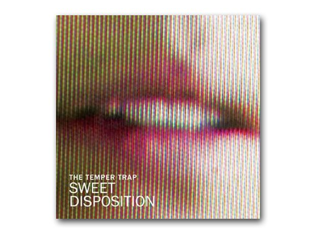 Temper Trap - Sweet Disposition
