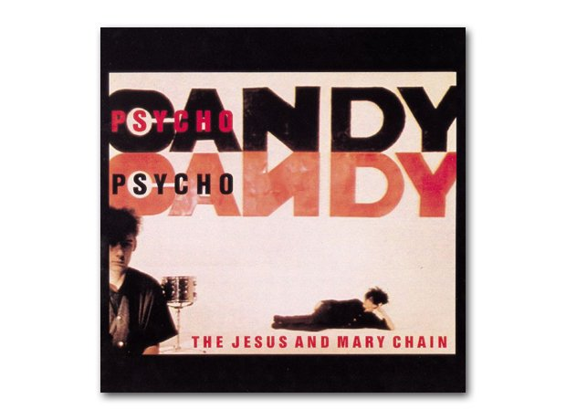 The Jesus And Mary Chain - Psychocandy (1985)