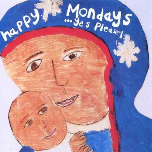 Happy Mondays - Yes Please!
