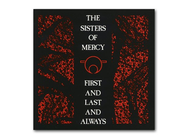 March: Sisters Of Mercy - First And Last And Alway