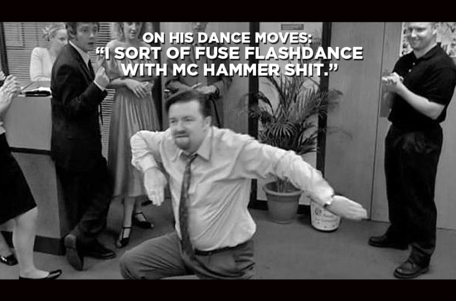 David Brent On HIs Dance Moves