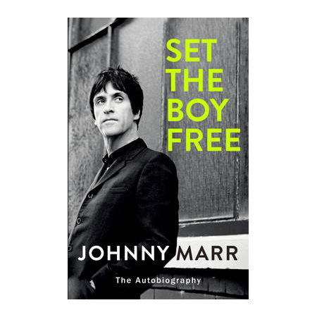 Johnny Marr Set The Boy Free book