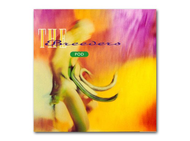 The Breeders - Pod (1990)
