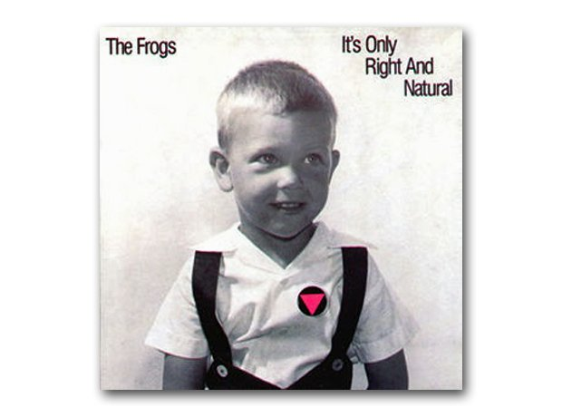 The Frogs - It's Only Right And Natural (1989)