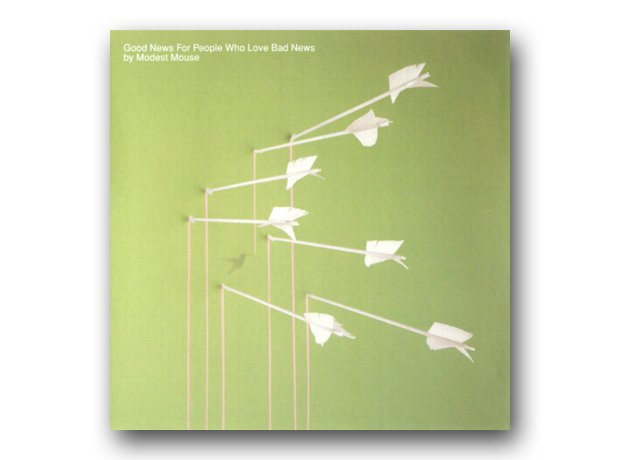 Modest Mouse - Good News For People Who Love Bad N