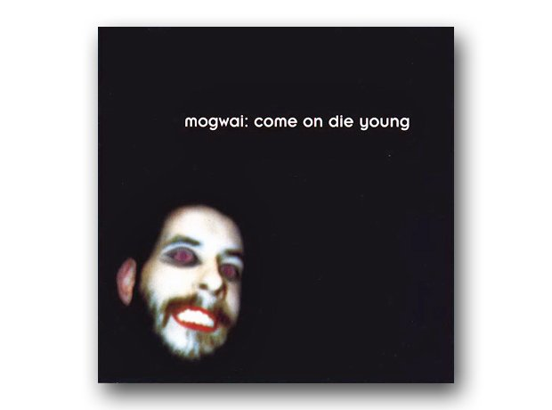 Mogwai - Come On Die Young album cover