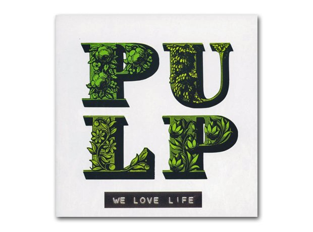 Pulp - We Love Life album cover